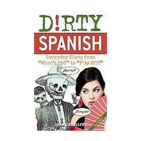 Dirty Spanish (Bilingual) (Paperback)