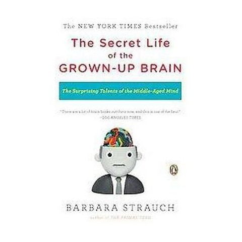 The Secret Life of the Grown-up Brain (Paperback)