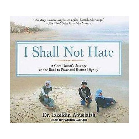 I Shall Not Hate (Unabridged) (Compact Disc)