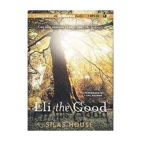 Eli the Good (Unabridged) (Compact Disc)