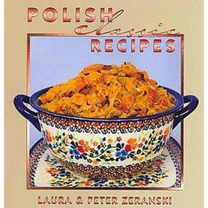 Polish Classic Recipes (Hardcover)