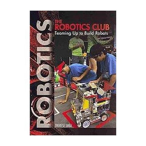 The Robotics Club ( Robotics) (Paperback)