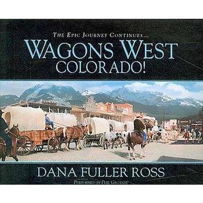 Wagons West Colorado! (Unabridged) (Compact Disc)