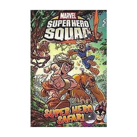 Marvel Superhero Squad: Super Hero Safari (Paperback)