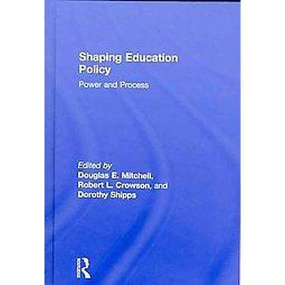 Shaping Education Policy (Hardcover)
