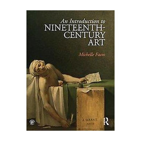 An Introduction to Nineteenth-Century Art (Paperback)