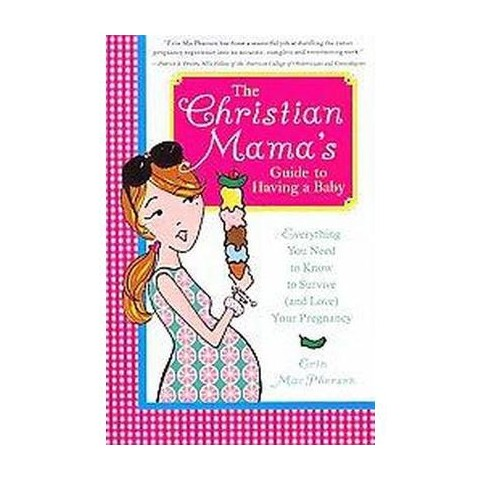 The Christian Mama's Guide to Having a Baby (Paperback)