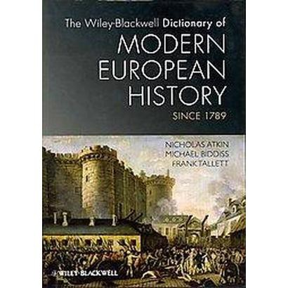 The Wiley-blackwell Dictionary of Modern European History Since 1789 (Hardcover)