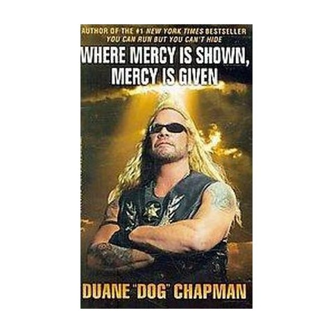 Where Mercy Is Shown, Mercy Is Given (Reprint) (Paperback)