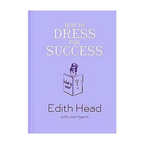 How to Dress for Success (Reprint) (Hardcover)