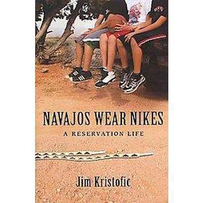 Navajos Wear Nikes (Hardcover)
