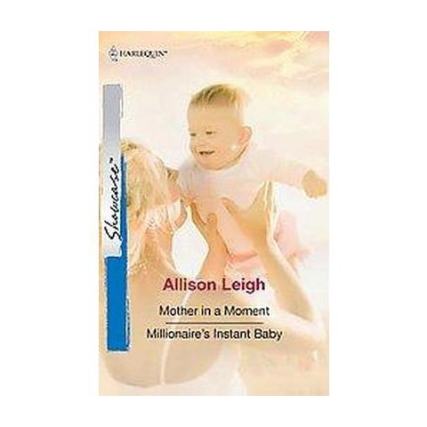 Mother in a Moment / Millionaire's Instant Baby (Paperback)