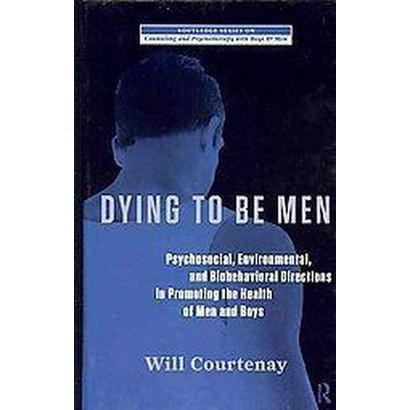 Dying to Be Men (Hardcover)