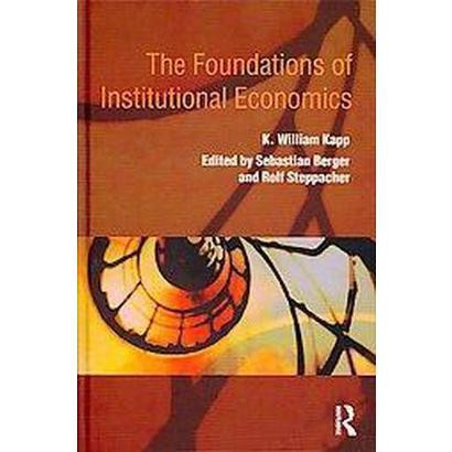 The Foundations of Institutional Economics (Hardcover)