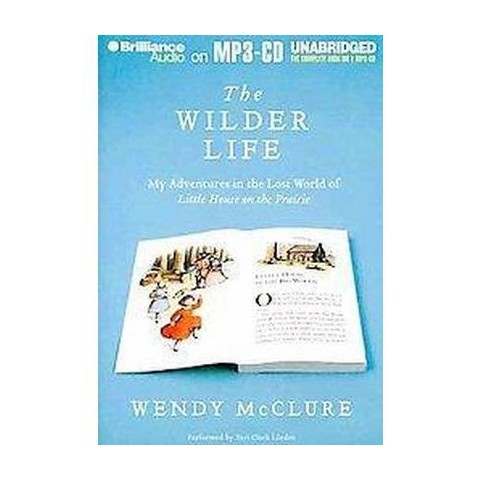 The Wilder Life (Unabridged) (Compact Disc)