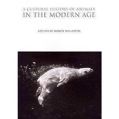A Cultural History of Animals in the Modern Age (Paperback)
