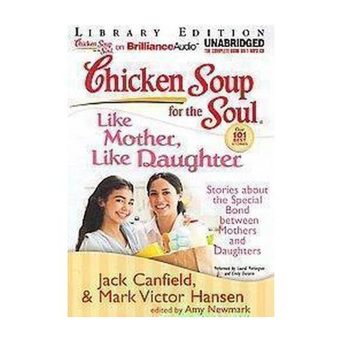 Chicken Soup for the Soul Like Mother, Like Daughter (Unabridged) (Compact Disc)