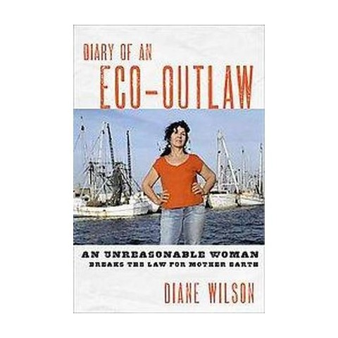 Diary of an Eco-Outlaw (Paperback)