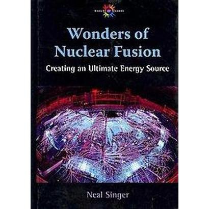 Wonders of Nuclear Fusion (Hardcover)