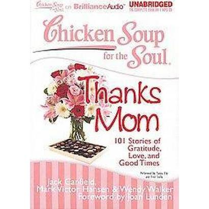 Chicken Soup for the Soul: Thanks Mom (Unabridged) (Compact Disc)