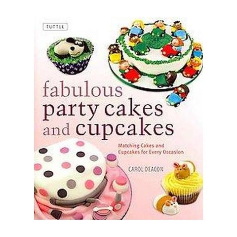 Fabulous Party Cakes and Cupcakes (Hardcover)