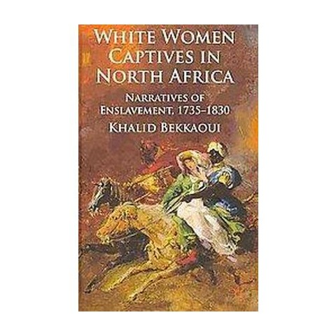 White Women Captives in North Africa (Hardcover)