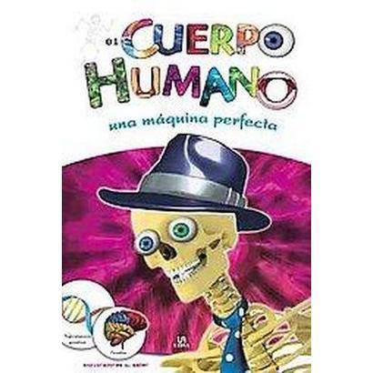 El cuerpo humano / The Human Body (Illustrated) (Hardcover)