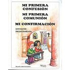 Mi primera confesion, mi primera comunion, mi confirmacion/ My First Confession, My First Communion, My