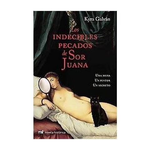 Los indecibles pecados de Sor Juana / The unspeakable sins of Sor Juana (Paperback)