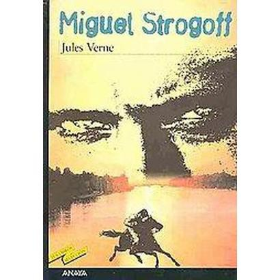 Miguel Strogoff / Michael Strogoff (Translation) (Paperback)