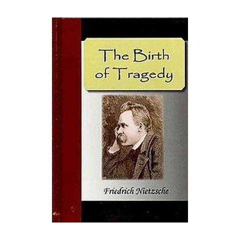 The Birth of Tragedy (Hardcover)