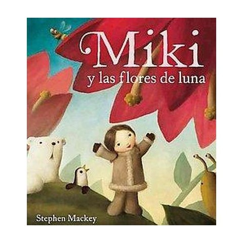 Miki y las flores de luna / Miki And The Moon Blossom (Translation) (Hardcover)