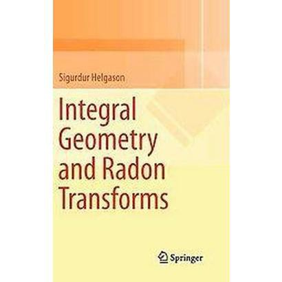 Integral Geometry and Radon Transforms (Hardcover)