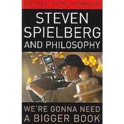 Steven Spielberg and Philosophy (Reprint) (Paperback)