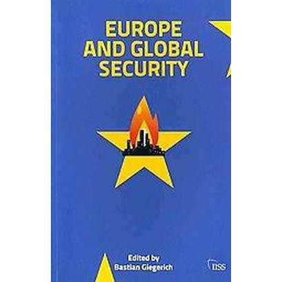 Europe and Global Security (Paperback)