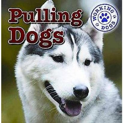 Pulling Dogs (Hardcover)