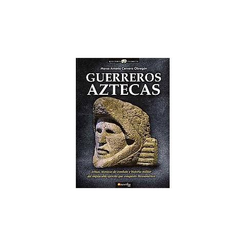 Guerreros Aztecas / Aztec Warriors (Paperback)