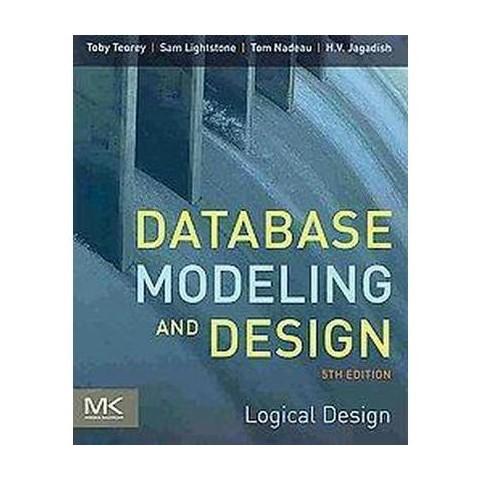 Database Modeling and Design (Paperback)