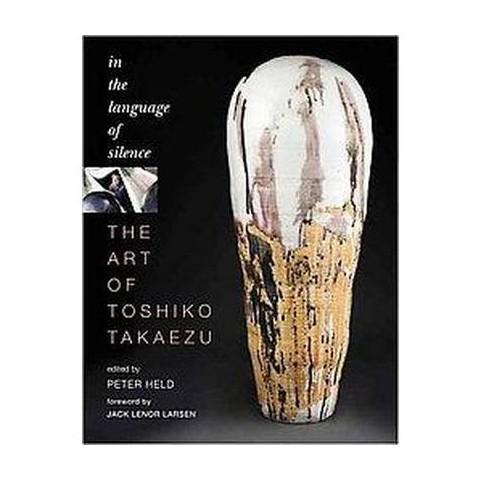 The Art of Toshiko Takaezu (Hardcover)