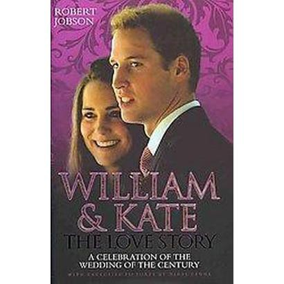 William & Kate: the Love Story (Hardcover)