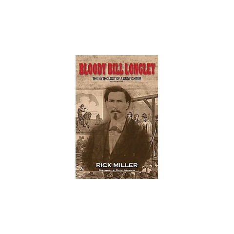 Bloody Bill Longley (Revised) (Hardcover)