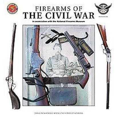 Firearms of the Civil War (Hardcover)