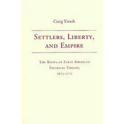Settlers, Liberty, and Empire (Hardcover)
