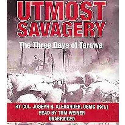 Utmost Savagery (Unabridged) (Compact Disc)