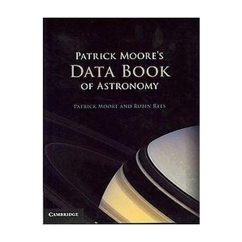 Patrick Moore's Data Book of Astronomy (Hardcover)