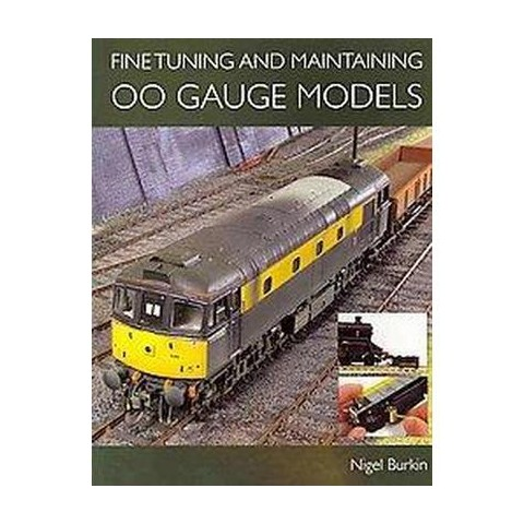 Fine Tuning and Maintaining OO Gauge Models (Paperback)