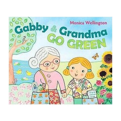 Gabby and Grandma Go Green (Hardcover)
