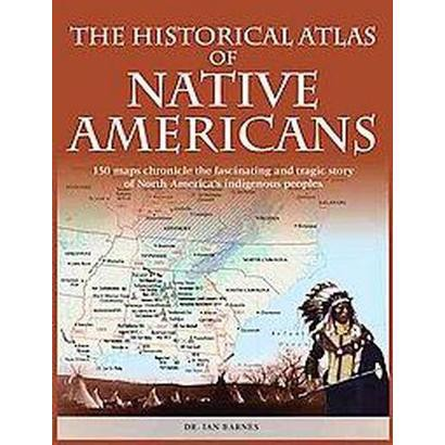 The Historical Atlas of Native Americans (Updated) (Paperback)