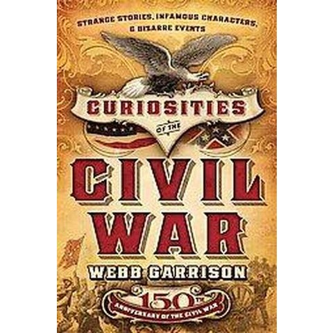 Curiosities of the Civil War (Reprint) (Hardcover)