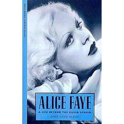 Alice Faye (Paperback)
